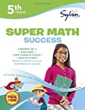 Fifth Grade Super Math Success (Sylvan Super Workbooks) (Math Super Workbooks)