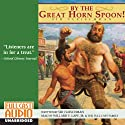 By The Great Horn Spoon! (       UNABRIDGED) by Sid Fleischman Narrated by Willard E. Lape, Jr, the Full Cast Family