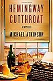 Hemingway Cutthroat: A Mystery (Thomas Dunne Books)