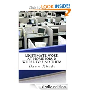 Legitimate Work at Home Jobs & Where to Find Them: Dawn Xhudo: Amazon.com: Kindle Store