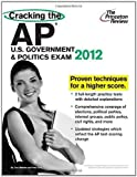 img - for Cracking the AP U.S. Government & Politics Exam, 2012 Edition (College Test Preparation) by Princeton Review published by Princeton Review (2011) book / textbook / text book