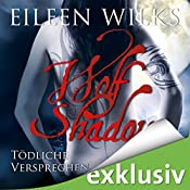 Tödliche Versprechen (Wolf Shadow 5) | Eileen Wilks