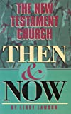 img - for The New Testament Church Then and Now book / textbook / text book
