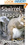 Squirrel Trapping (How to Catch a Pes...