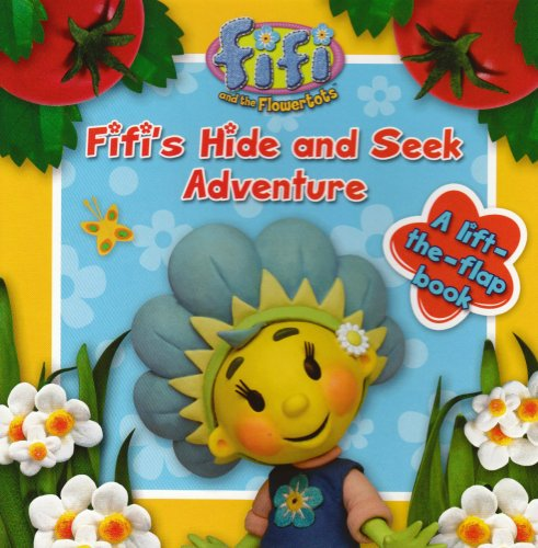 Hide and Seek Adventure (Fifi and the Flowertots) PDF
