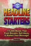 img - for Headline Starters: 175,000 Words That Paint Dreams, Sell Ideas, And Market Your Message book / textbook / text book