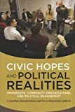 img - for Civic Hopes and Political Realities: Immigrants, Community Organizations, and Political Engagement book / textbook / text book