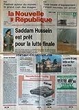 NOUVELLE REPUBLIQUE (LA) [No 14101] du 22/02/1991 - SADDAM HUSSEIN EST PRET POUR LA LUTTE FINALE - JUSQU'AU BOUT PAR GUENERON - DEUX-SEVRES / LA MANNE DE LANG TOMBE SUR NIORT ET SUR OIRON - LE CALENDRIER JOSPIN DES VACANCES SCOLAIRES - ANGOULEME / PLAINTE DU MAIRE CONTRE SES PRETEURS -...