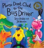 Please Don't Chat to the Bus Driver (Bloomsbury Paperbacks) by Roddie, Shen New Edition (2001) Shen Roddie