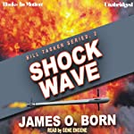 Shock Wave: Bill Tasker Series, Book 2 (       UNABRIDGED) by James O. Born Narrated by Gene Engene
