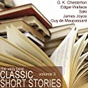 The Very Best Classic Short Stories - Volume 3 (       UNABRIDGED) by Edgar Wallace, Saki, G. K. Chesteron, O. Henry Narrated by Emma Hignett, Bart Wolffe, Emma Topping