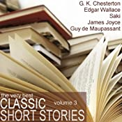 The Very Best Classic Short Stories - Volume 3 | [Edgar Wallace, Saki, G. K. Chesteron, O. Henry]
