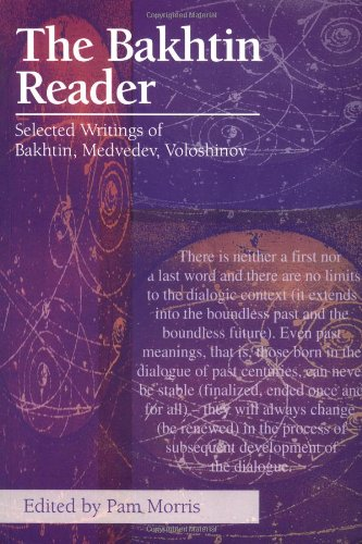 The Bakhtin Reader: Selected Writings of Bakhtin,...
