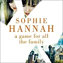 A Game for All the Family Audiobook by Sophie Hannah Narrated by Julia Barrie