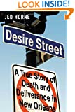Desire Street: A True Story of Death and Deliverance in New Orleans