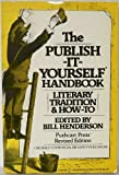 The publish-it-yourself handbook: Literary tradition and how to without commercial or vanity publishers (0060907185) by Henderson, Bill