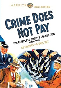 Crime Does Not Pay: The Complete Shorts Collection