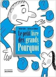 Amazon.fr - Le petit livre des grands Pourquoi - Martine