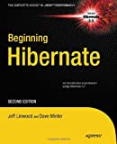 Beginning Hibernate (Expert's Voice in Java Technology)