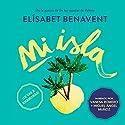 Mi isla [My Island] Audiobook by Elísabet Benavent Narrated by Vanesa Romero, Miguel Ángel Muñoz