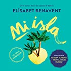 Mi isla [My Island] Audiobook by Elísabet Benavent Narrated by Vanesa Romero, Miguel Ángel Muñoz