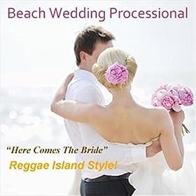 Amazon Here Comes The Bride Beach Wedding Ceremony Beach Wedding Music MP3 Downloads