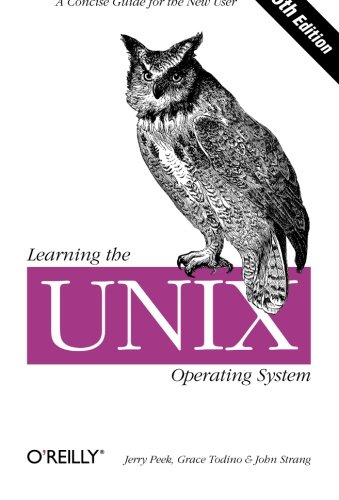 Learning the Unix Operating System: A Concise Guide for the New User (In a Nutshell)