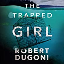 The Trapped Girl: The Tracy Crosswhite Series, Book 4 | Livre audio Auteur(s) : Robert Dugoni Narrateur(s) : Emily Sutton-Smith