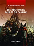 The Most Daring Raid of the Samurai (Most Daring Raids in History) (1448818729) by Turnbull, Stephen