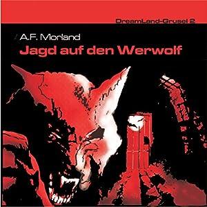 Jagd auf den Werwolf (Dreamland Grusel 2) Hörspiel