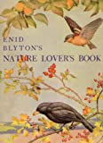 Enid Blyton's Nature Lover's Book (Centenary Fiction)