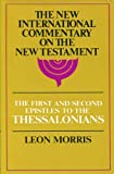 The First and Second Epistles to the Thessalonians (The New International Commentary on the New Testament)