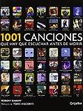 1001 canciones que hay que escuchar antes de morir / 1001 Songs You Must Hear before dying (Spanish Edition) (8425346177) by Dimery, Robert