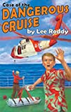 Case of the Dangerous Cruise (Ladd Family Adventures (Mott Media)) (0880622601) by Lee Roddy