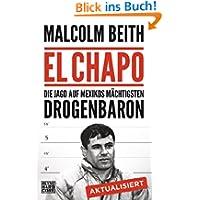 El Chapo: Die Jagd auf Mexikos mächtigsten Drogenbaron