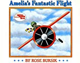img - for [(Harcourt School Publishers Signatures: English as a Second Language Library Book Grade 3 Amelia's Fantstc Flight )] [Author: Rose Bursik] [Mar-1994] book / textbook / text book