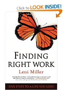 Finding Right Work: Five Steps to a Life You Love [Paperback] — by Leni Miller