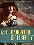 1776: Daughter of Liberty: Book 1 of the 1776 Series Set during the American Revolutionary War