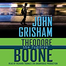 Theodore Boone: The Fugitive: Theodore Boone (       UNABRIDGED) by John Grisham Narrated by Richard Thomas