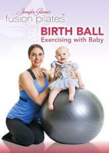 Jennifer Gianni's Fusion Pilates Birth Ball Exercising with Baby