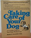 img - for Taking Care Of Your Dog: A Complete Guide To Your Dog's Medical Care book / textbook / text book
