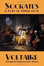 Socrates: A Play in Three Acts by Voltaire published by Borgo Press (2009) [Paperback]