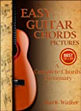 Easy Guitar Chords Pictures: A Complete Chords Dictionary. (Music)