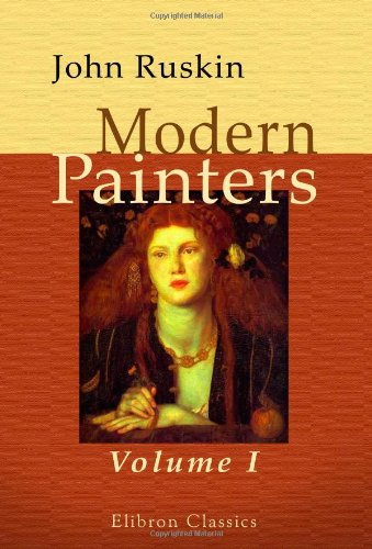 Modern Painters: Volume 1. Of General Principles, and of Truth