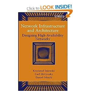 Network Infrastructure and Architecture Carl Mccrosky, Daniel Minoli, Krzysztof Iniewski