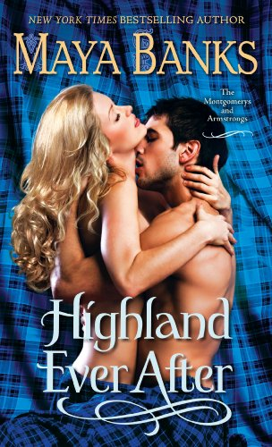 Maya Banks - Highland Ever After: The Montgomerys and Armstrongs