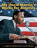 Image of My Uncle Martin's Words for America: Martin Luther King Jr.'s Niece Tells How He Made a Difference
