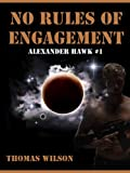 No Rules Of Engagement (Alexander Hawk Series Book 1)