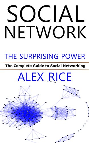 Social Network: The Complete Guide to Social Networking