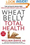 Wheat Belly Total Health: The Ultimat...